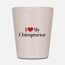 I Love My Chiropractor Shot Glass