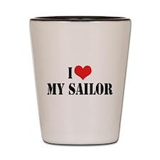 I Love My Sailor Shot Glass
