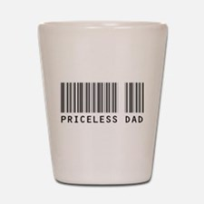 Priceless Dad Shot Glass