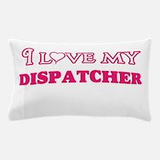I love my Dispatcher Pillow Case