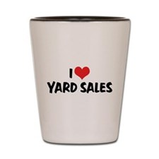 I Love Yard Sales Shot Glass