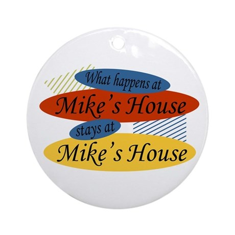 Happens At Mike's Ornament (Round)