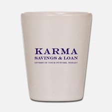 Karma Savings Loan Shot Glass