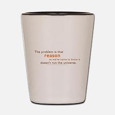 Reason Run Universe Shot Glass