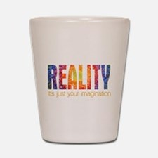 Reality Imagination Shot Glass