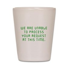 Unable to Process Shot Glass