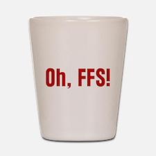 Oh FFS Shot Glass
