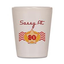 Sassy at 90 Years Shot Glass