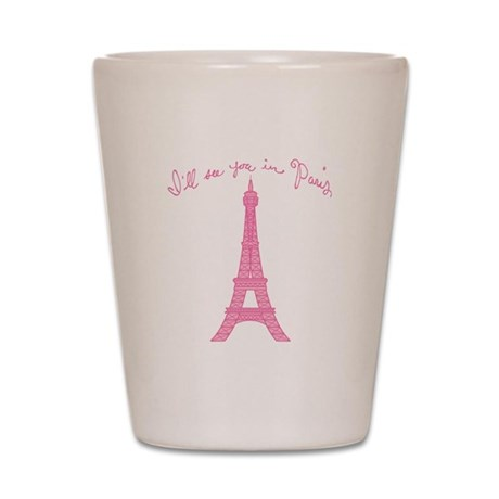 I'll See You in Paris Shot Glass