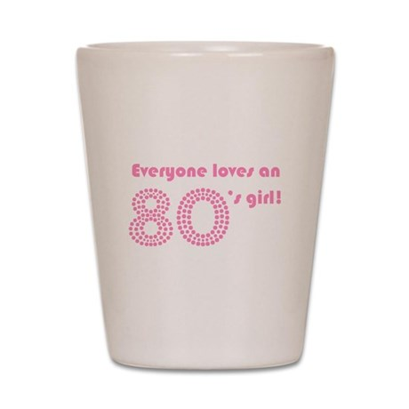 Everyone loves an 80s girl! Shot Glass