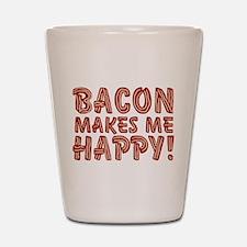Bacon Makes Me Happy Shot Glass