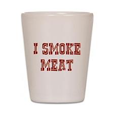I Smoke Meat Shot Glass