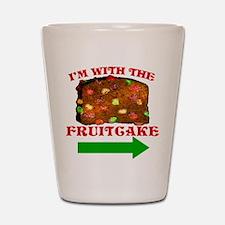 I'm With The Fruitcake Shot Glass