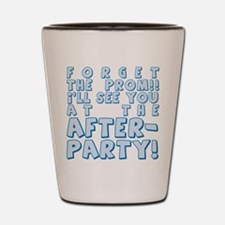 Forget Prom/After Party Shot Glass