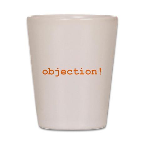 Objection Shot Glass