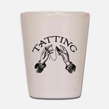 Tatting Shot Glass