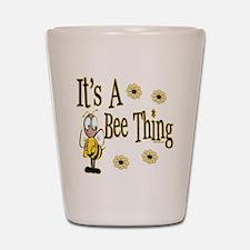 Bee Thing! Shot Glass