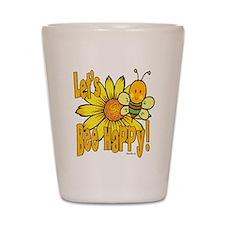 Let's Bee Happy! Shot Glass