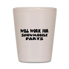 Will Work For Snowmobile Part Shot Glass