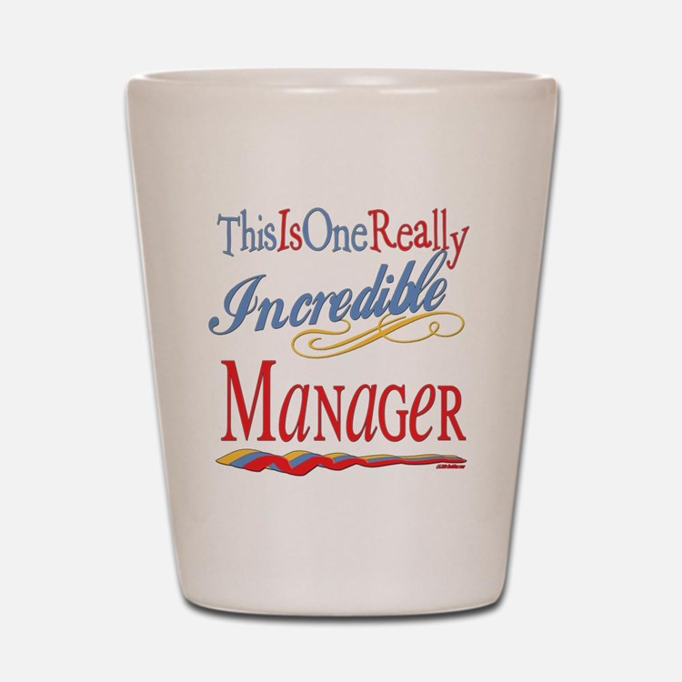 Incredible Manager Shot Glass