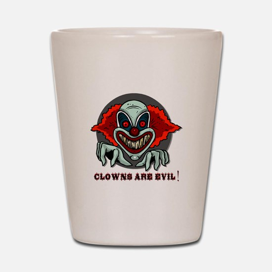 Clowns are Evil Shot Glass