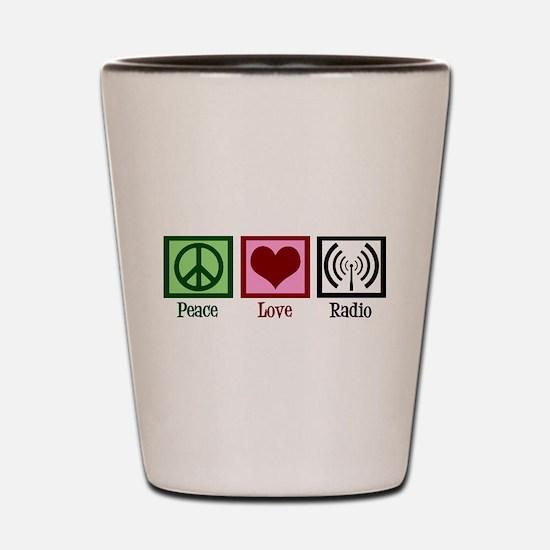 Peace Love Radio Shot Glass