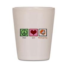 Peace Love Thanksgiving Shot Glass