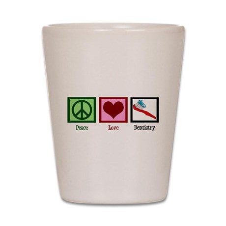 Peace Love Dentistry Shot Glass