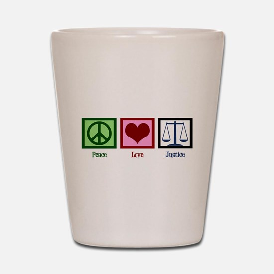 Peace Love Justice Shot Glass
