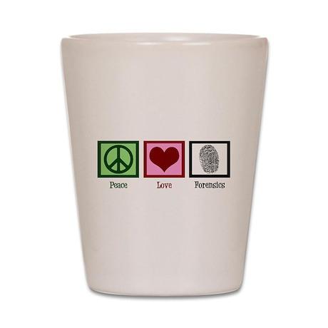 Peace Love Forensics Shot Glass