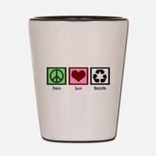 Peace Love Recycle Shot Glass