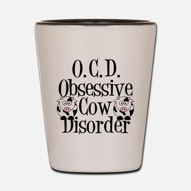Obsessive Cow Disorder Shot Glass