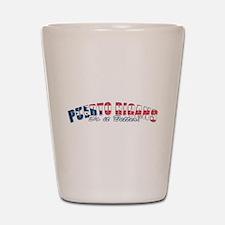 Puerto Ricans do it better Shot Glass