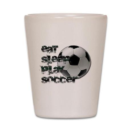 Eat sleep soccer Shot Glass