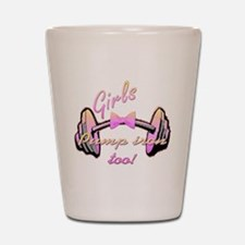 Girls pump iron too! Shot Glass