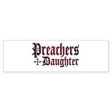 """""""Preachers Daughter"""" Bumper Bumper Sticker"""