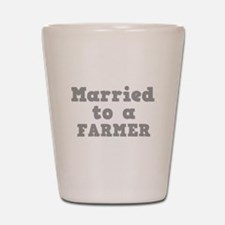 Married to a Farmer Shot Glass