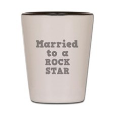 Married to a Rock Star Shot Glass