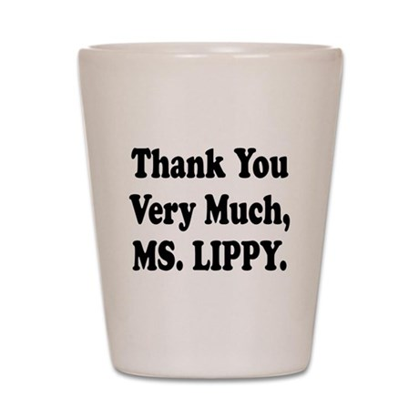 Thank You Ms. Lippy Shot Glass