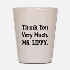 Thank You Ms. Lippy Shot Glass