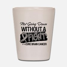 Not Going Down Brain Cancer Shot Glass
