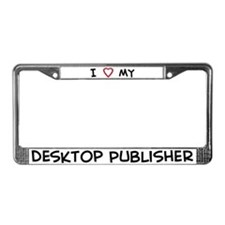 I Love Desktop Publisher License Plate Frame