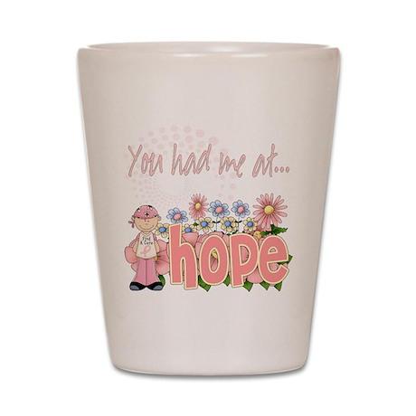 You Had Me At Hope Shot Glass