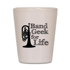 Band Geek for Life Shot Glass