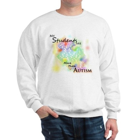 More than Autism (Students) Sweatshirt