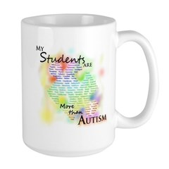 My Students Are More Than Autism Large Mug