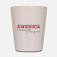 A Nation Built by Immigrants Shot Glass