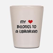 Heart Belongs Librarian Shot Glass