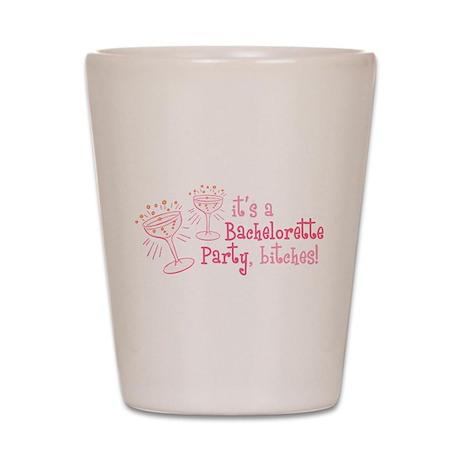 Bachelorette Bitches Shot Glass
