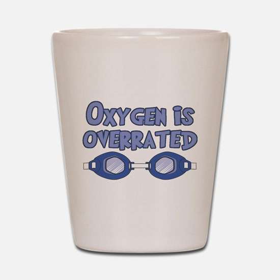 Oxygen is overrated Shot Glass